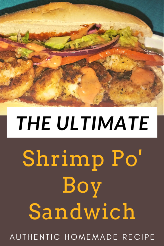 The Ultimate homemade authentic shrimp po' boy sandwich recipe. Delight your taste buds with this fresh and delicious sandwich you can serve any day of the week!