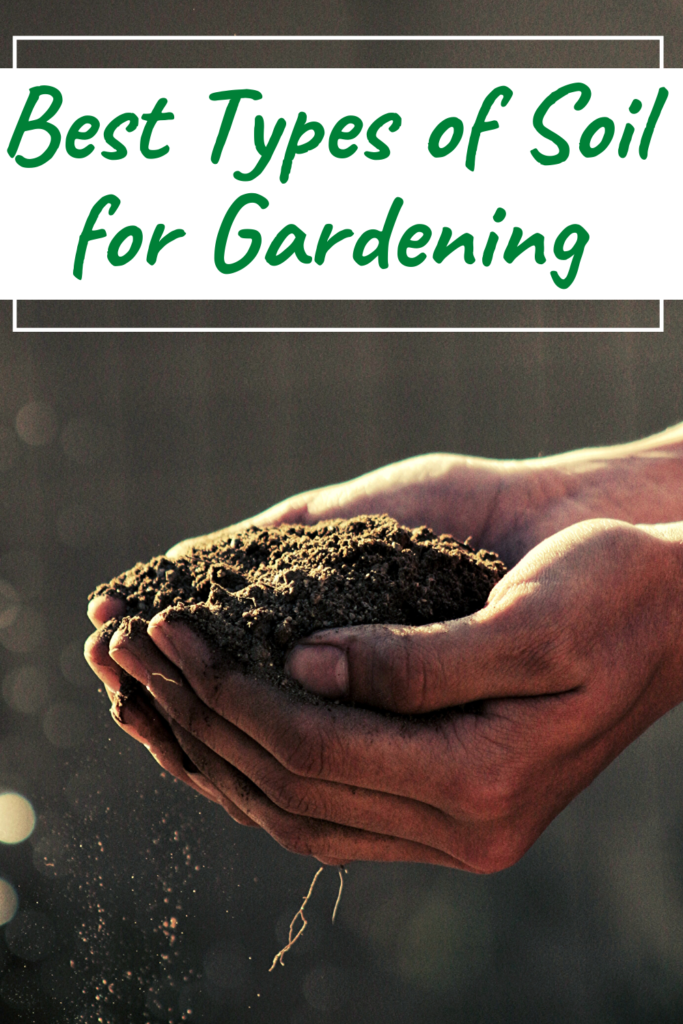 best types of soil for your garden and how to fix your soil